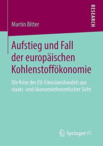 Aufstieg Und Fall Der Europaischen Kohlenstoffokonomie: Die Krise Des Eu-Emissionshandels Aus ...