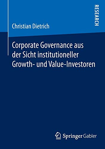 Corporate Governance Aus Der Sicht Institutioneller Growth- Und Value-Investoren: Christian ...