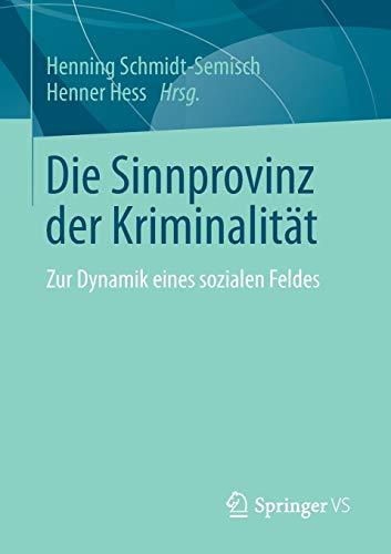 Die Sinnprovinz der Kriminalität: Henning Schmidt-Semisch