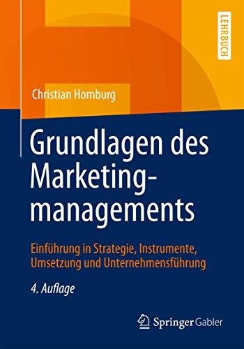 9783658035624: Grundlagen des Marketingmanagements: Einführung in Strategie, Instrumente, Umsetzung und Unternehmensführung (German Edition)