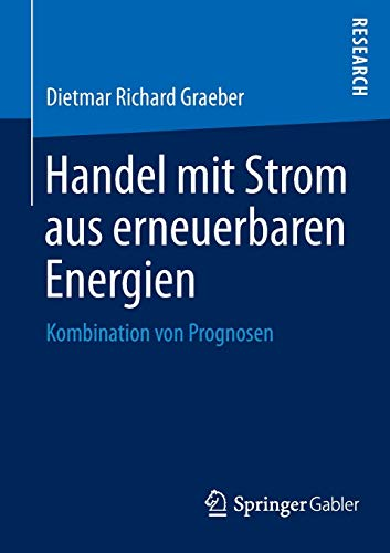 9783658036416: Handel mit Strom aus erneuerbaren Energien: Kombination von Prognosen (German Edition)