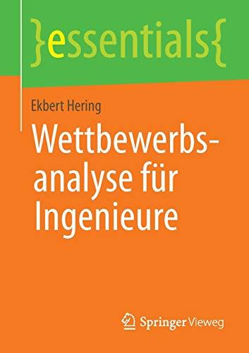 9783658038687: Wettbewerbsanalyse für Ingenieure (essentials)