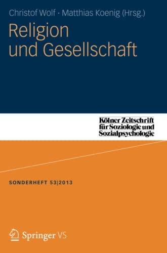 9783658038861: Religion und Gesellschaft: Kölner Zeitschrift für Soziologie und Sozialpsychologie Sonderhefte (German Edition)