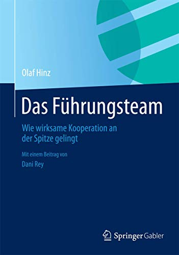9783658038908: Das Führungsteam: Wie wirksame Kooperation an der Spitze gelingt (German Edition)