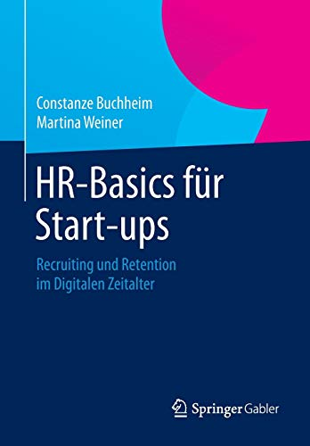 9783658038922: HR-Basics für Start-ups: Recruiting und Retention im Digitalen Zeitalter
