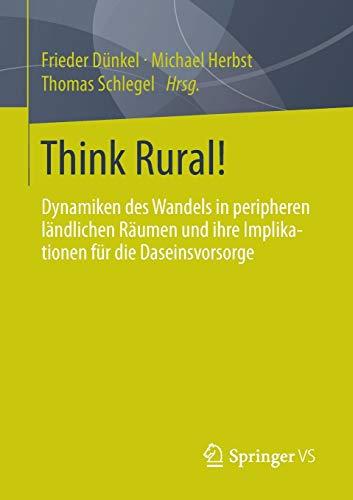 Think Rural!: Frieder D�nkel