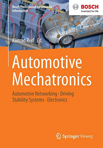 9783658039745: Automotive Mechatronics: Automotive Networking, Driving Stability Systems, Electronics (Bosch Professional Automotive Information)
