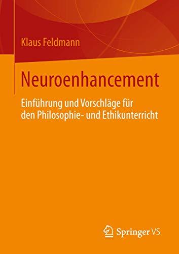 9783658040161: Neuroenhancement: Einführung und Vorschläge für den Philosophie- und Ethikunterricht