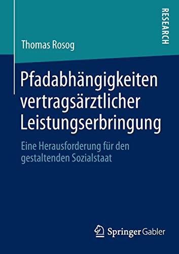 Pfadabhängigkeiten vertragsärztlicher Leistungserbringung: Thomas Rosog