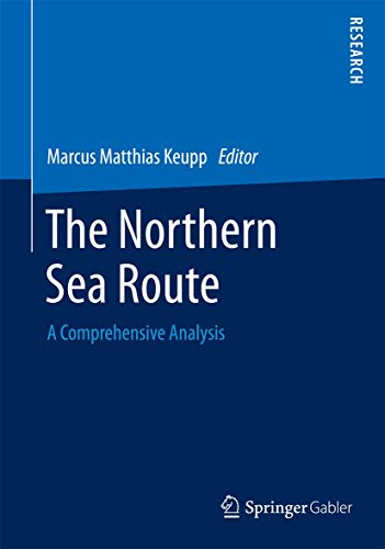 9783658040802: The Northern Sea Route: A Comprehensive Analysis