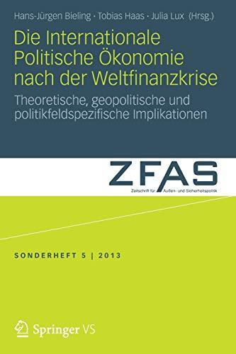 Die Internationale Politische Okonomie Nach Der Weltfinanzkrise: Theoretische, Geopolitische Und ...