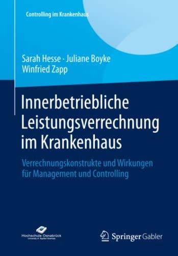 Innerbetriebliche Leistungsverrechnung im Krankenhaus: Verrechnungskonstrukte und Wirkungen: Sarah Hesse; Juliane