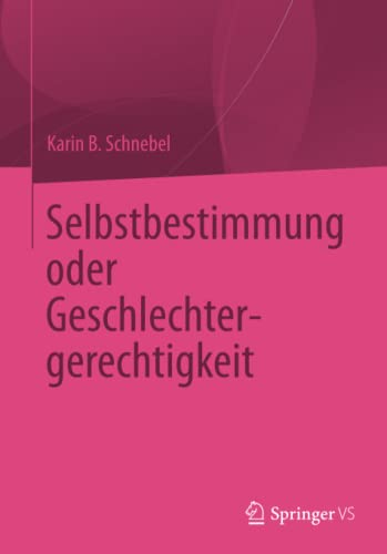 Selbstbestimmung oder Geschlechtergerechtigkeit: Karin B. Schnebel