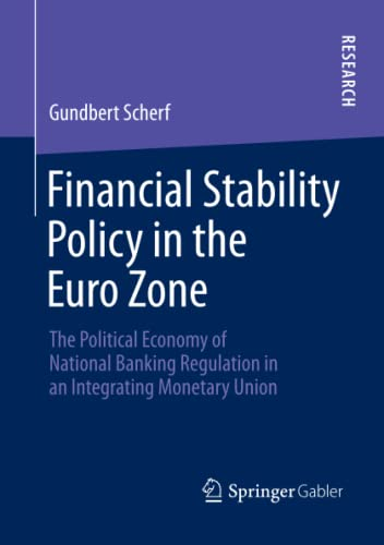9783658042134: Financial Stability Policy in the Euro Zone: The Political Economy of National Banking Regulation in an Integrating Monetary Union