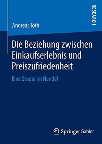 Die Beziehung zwischen Einkaufserlebnis und Preiszufriedenheit: Andreas Toth