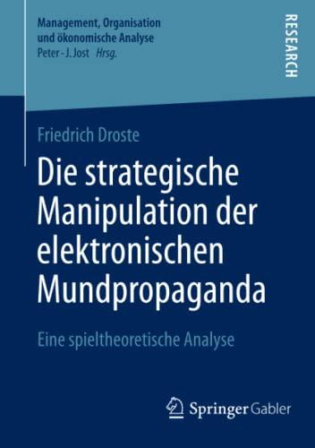 9783658042905: Die strategische Manipulation der elektronischen Mundpropaganda: Eine spieltheoretische Analyse (Management, Organisation und ökonomische Analyse)