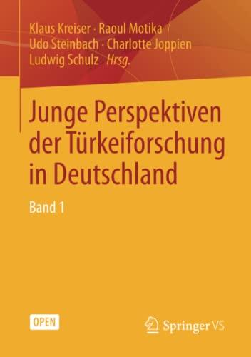 Junge Perspektiven der Türkeiforschung in Deutschland: Band: Klaus Kreiser