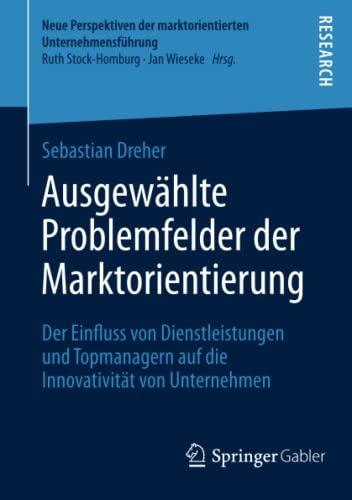 Ausgewählte Problemfelder der Marktorientierung: Sebastian Dreher