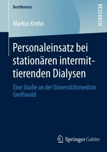 Personaleinsatz bei stationären intermittierenden Dialysen: Markus Krohn