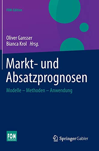 9783658044916: Markt- Und Absatzprognosen: Modelle - Methoden - Anwendung