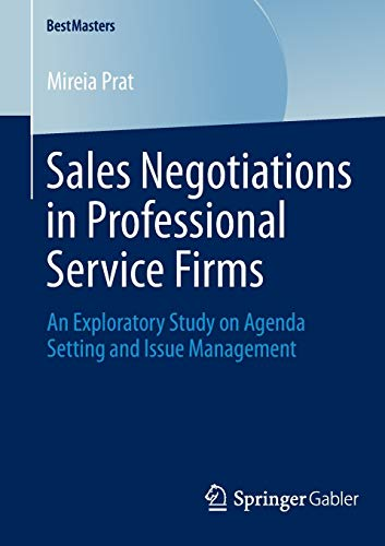9783658044985: Sales Negotiations in Professional Service Firms: An Exploratory Study on Agenda Setting and Issue Management (BestMasters)