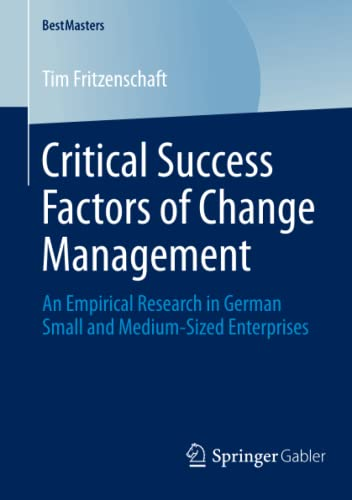 Critical Success Factors of Change Management: An Empirical Research in German Small and ...