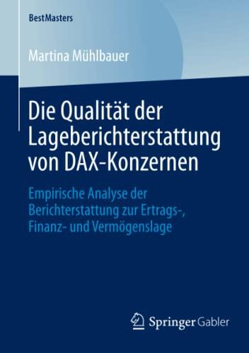 Die Qualität der Lageberichterstattung von DAX-Konzernen: Empirische Analyse der ...