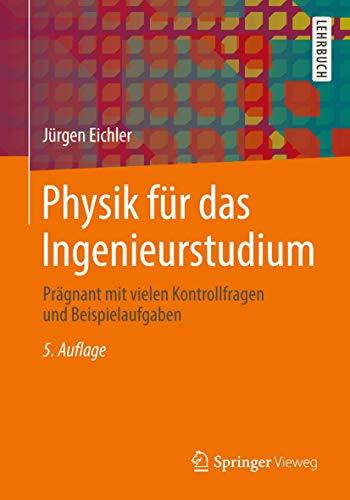 9783658046255: Physik für das Ingenieurstudium: Prägnant mit vielen Kontrollfragen und Beispielaufgaben
