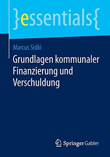 9783658047092: Grundlagen kommunaler Finanzierung und Verschuldung (essentials)