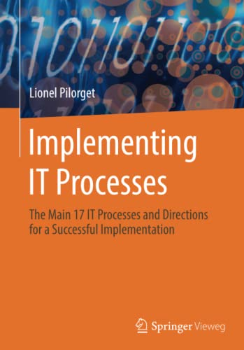 9783658047726: Implementing IT Processes: The Main 17 IT Processes and Directions for a Successful Implementation