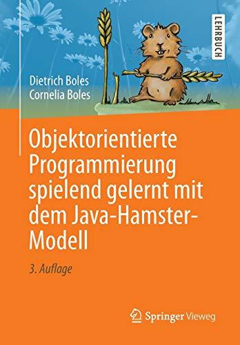 9783658048020: Objektorientierte Programmierung spielend gelernt mit dem Java-Hamster-Modell (German Edition)