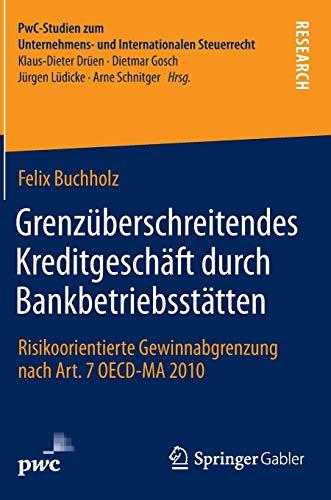Grenzuberschreitendes Kreditgeschaft Durch Bankbetriebsstatten: Risikoorientierte Gewinnabgrenzung ...