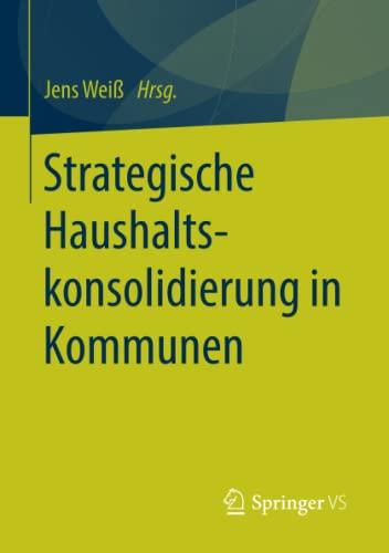 Strategische Haushaltskonsolidierung in Kommunen: Jens Weiß