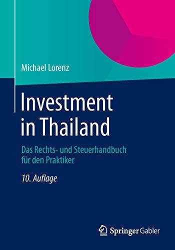 9783658049690: Investment in Thailand: Das Rechts- Und Steuerhandbuch Fur Den Praktiker