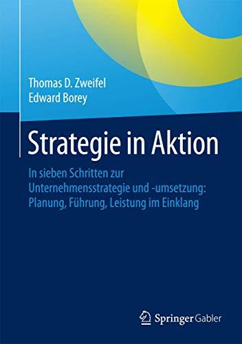9783658049836: Strategie in Aktion: In sieben Schritten zur Unternehmensstrategie und -umsetzung: Planung, Führung, Leistung im Einklang (German Edition)