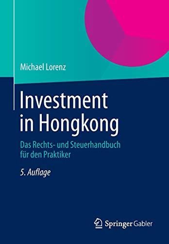 9783658049911: Investment in Hongkong: Das Rechts- und Steuerhandbuch für den Praktiker (German Edition)