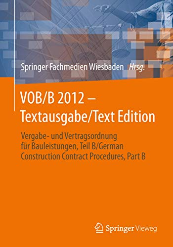 9783658052218: VOB/B 2012 - Textausgabe/Text Edition: Vergabe- und Vertragsordnung für Bauleistungen, Teil B/German Construction Contract Procedures, Part B