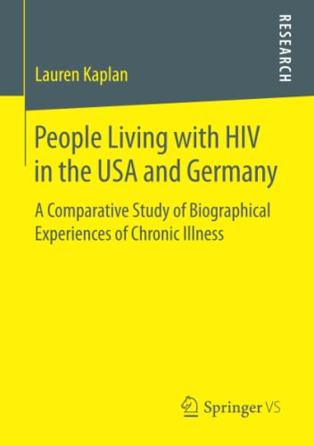 9783658052669: People Living with HIV in the USA and Germany: A Comparative Study of Biographical Experiences of Chronic Illness