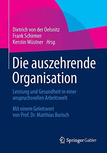 Die auszehrende Organisation: Dietrich von der Oelsnitz