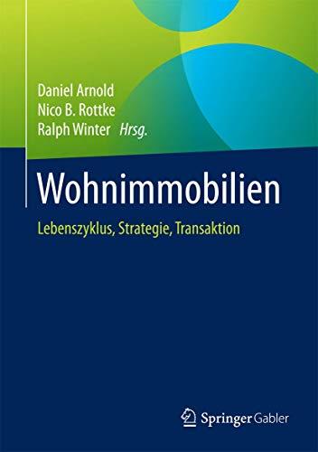 9783658053673: Wohnimmobilien: Lebenszyklus, Strategie, Transaktion