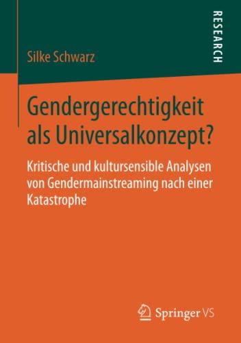 Gendergerechtigkeit ALS Universalkonzept?: Kritische Und Kultursensible Analysen Von ...