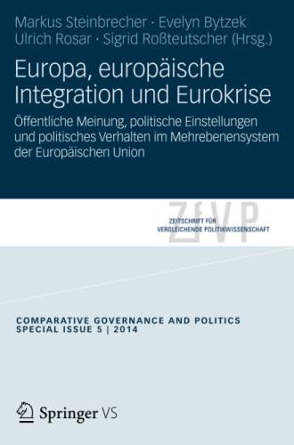 9783658053819: Europa, europäische Integration und Eurokrise: Öffentliche Meinung, politische Einstellungen und politisches Verhalten im Mehrebenensystem der ... Politikwissenschaft – Sonderhefte)