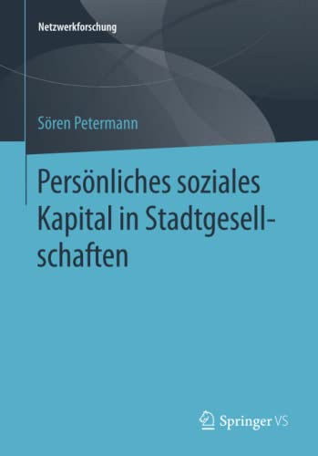 Persönliches soziales Kapital in Stadtgesellschaften: S�ren Petermann