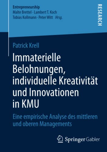 Immaterielle Belohnungen, individuelle Kreativität und Innovationen in KMU: Patrick Krell