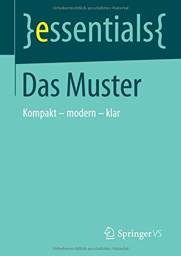 9783658054854: Das Muster: Kompakt – modern – klar (essentials) (German Edition)