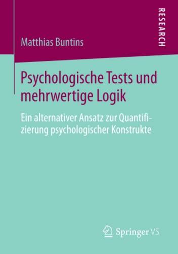9783658055066: Psychologische Tests und mehrwertige Logik: Ein alternativer Ansatz zur Quantifizierung psychologischer Konstrukte