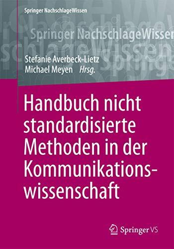 9783658055332: Handbuch nicht standardisierte Methoden in der Kommunikationswissenschaft (German Edition)