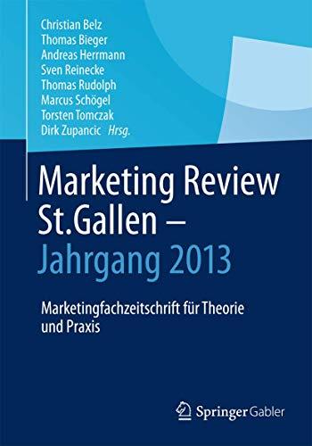 9783658056636: Marketing Review St. Gallen - Jahrgang 2013: Marketingfachzeitschrift für Theorie und Praxis (German Edition)