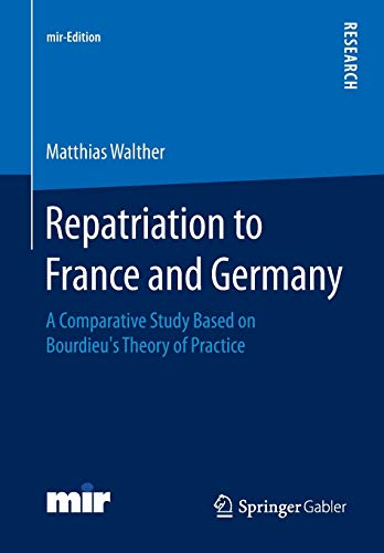 9783658056995: Repatriation to France and Germany: A Comparative Study Based on Bourdieu's Theory of Practice (mir-Edition)