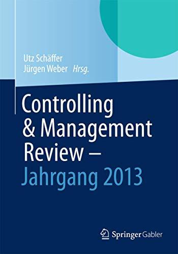 Controlling & Management Review - Jahrbuch 2013: Utz Sch�ffer